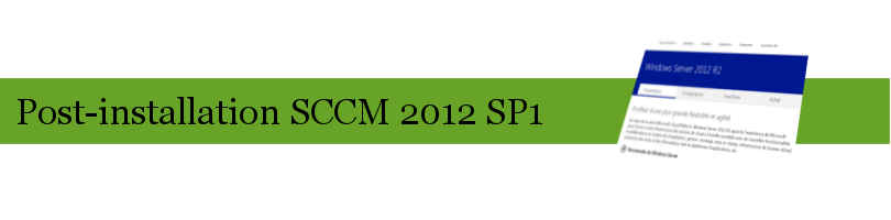 Post-installation SCCM 2012 SP1